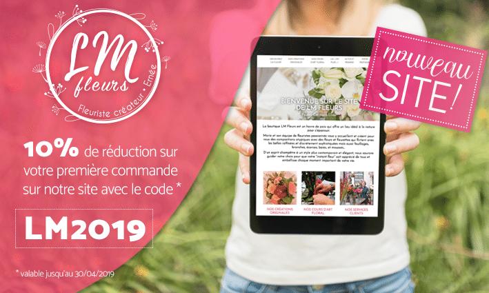Lancement du site LM fleurs : 10% de réduction sur vos commandes en ligne avec le code LM2019